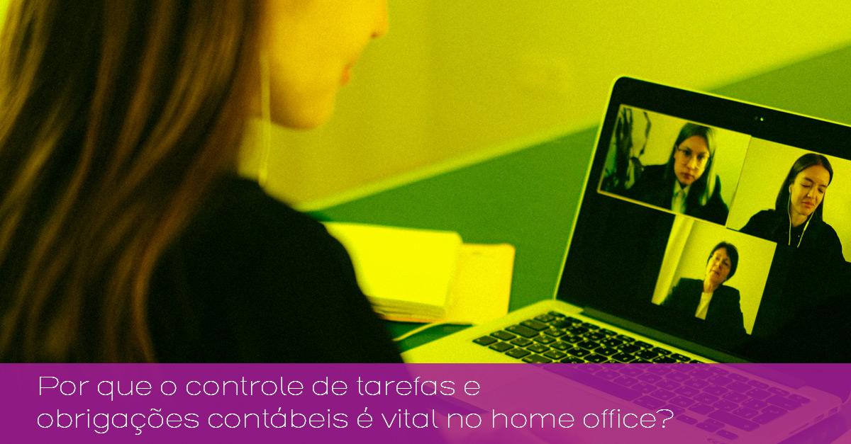 Por que o controle de tarefas e obrigações contábeis é vital no home office?